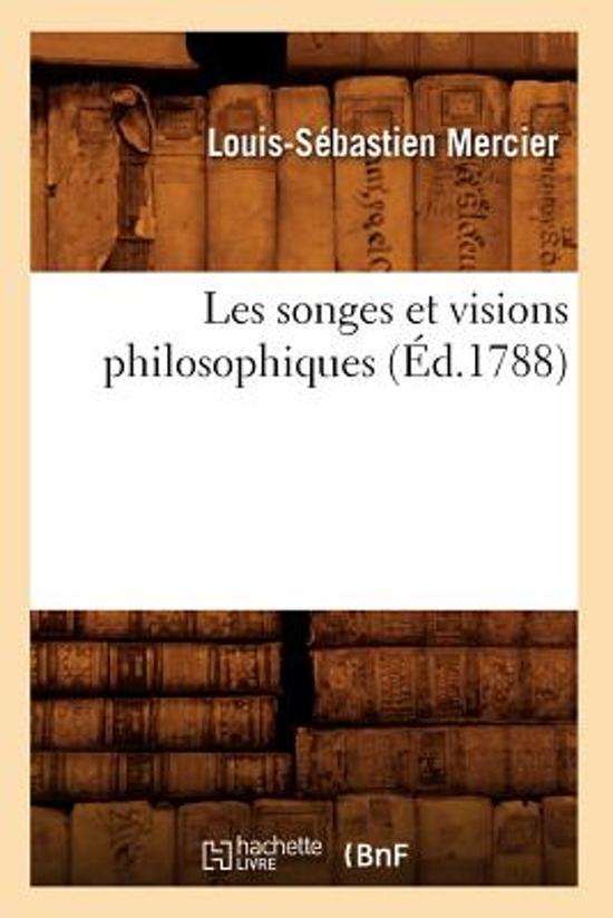 Les Songes Et Visions Philosophiques (Ed.1788)