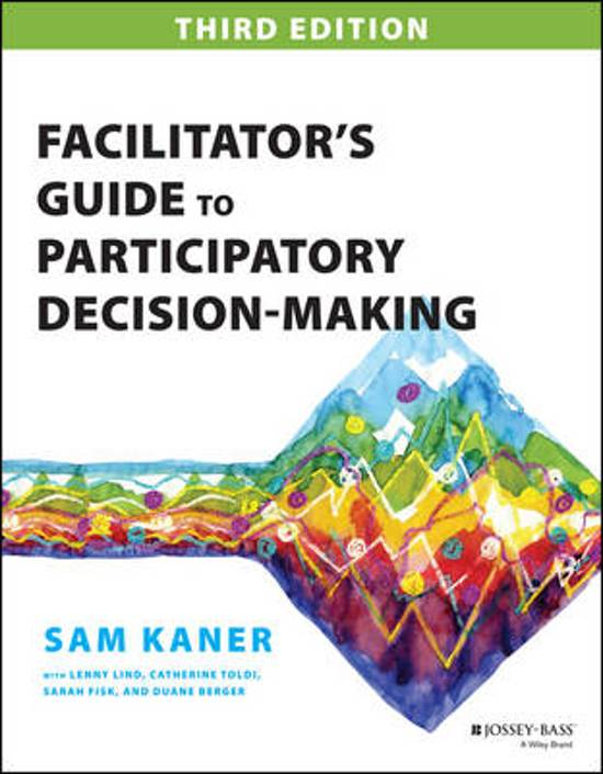 Sam Kaner, Facilitator's Guide to Participatory Decision-Making.