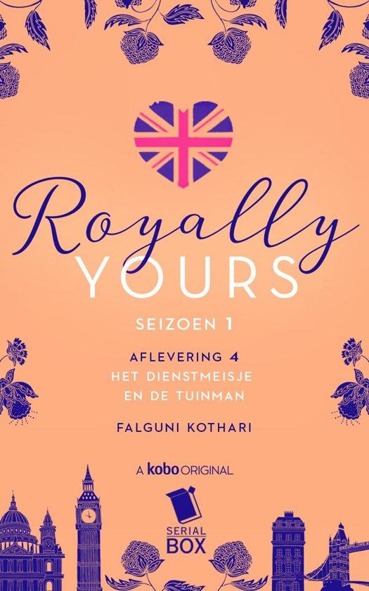 Royally Yours 4 - Het dienstmeisje en de tuinman (Royally Yours Serie, Deel 4)