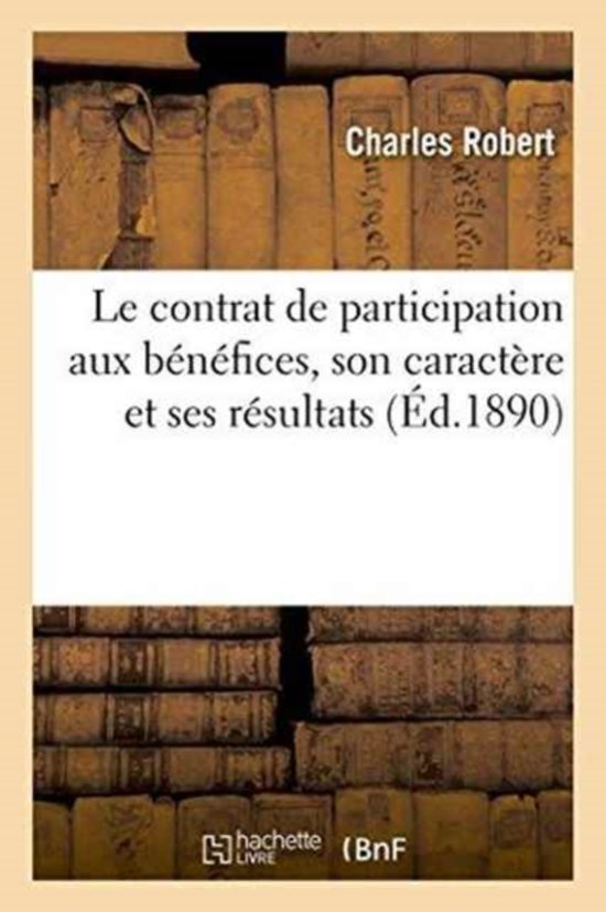 Le Contrat de Participation Aux B�n�fices, Son Caract�re Et Ses R�sultats
