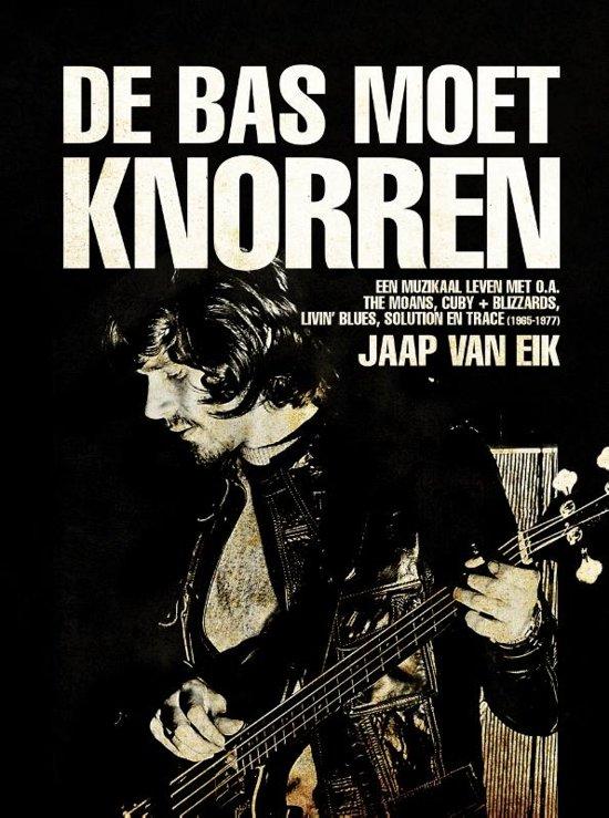 Boek cover De bas moet knorren van Jaap van Eik (Paperback)