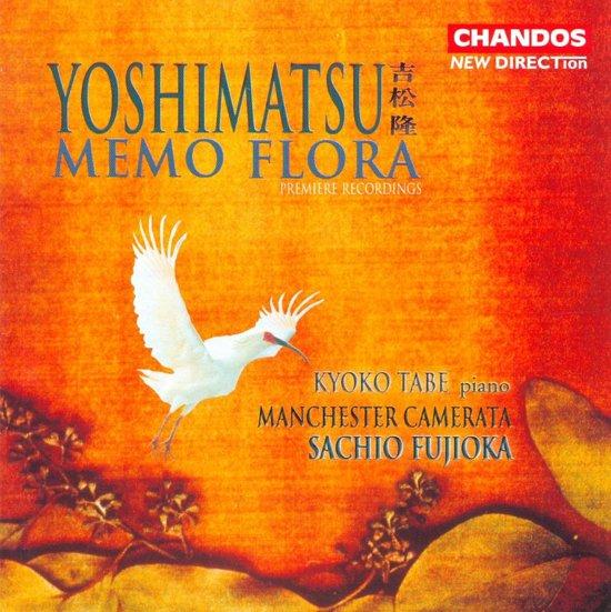 Yoshimatsu: Memo Flora / Tabe, Fujioka, Manchester Camerata