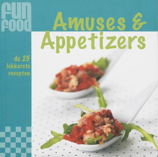 Fun food amuses & appetizers - Onbekend |