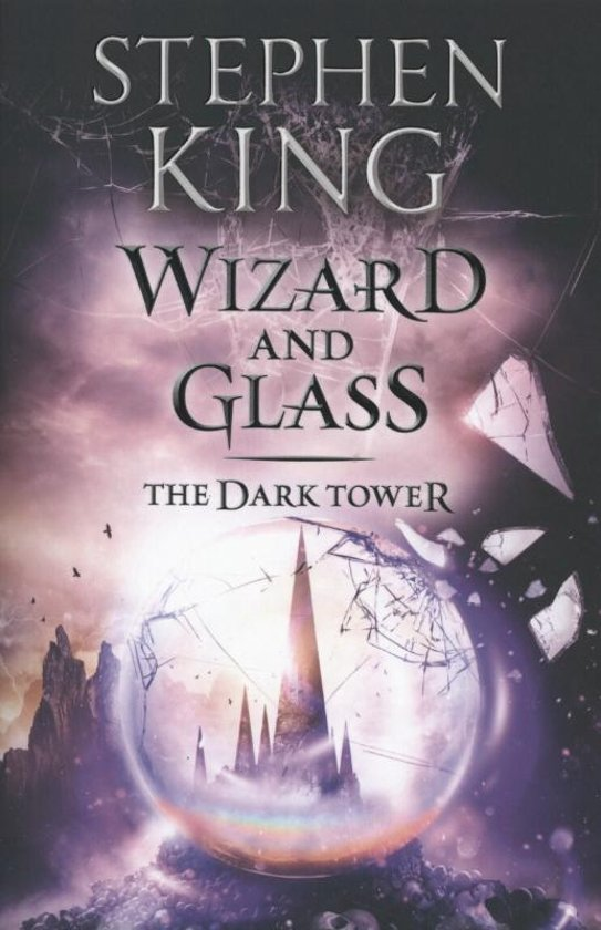 The Dark Tower 4 - Wizard and Glass