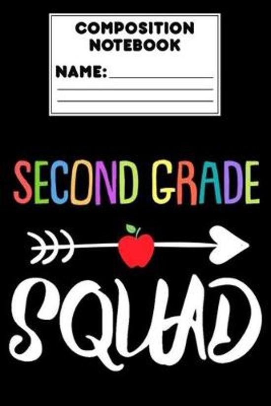 Composition Notebook Second Grade Squad: 2nd Grade Composition Book, Ruled Writing Paper, Notebook for Notes & Assignments, Journal To Write In, Back