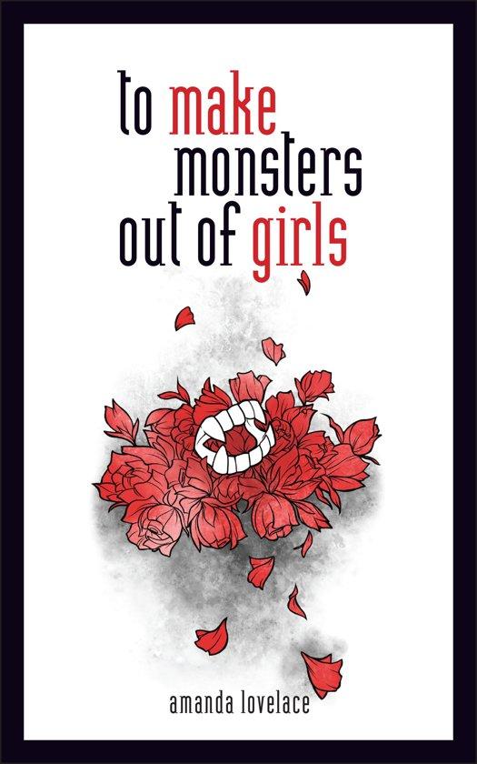 Boek cover to make monsters out of girls van Amanda Lovelace (Onbekend)