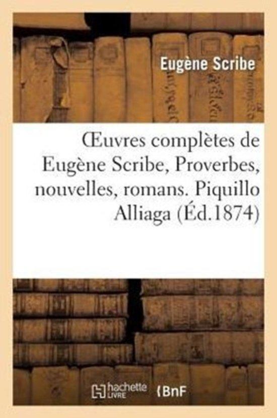 Oeuvres Compl�tes de Eug�ne Scribe, Proverbes, Nouvelles, Romans. Piquillo Alliaga. Tiii