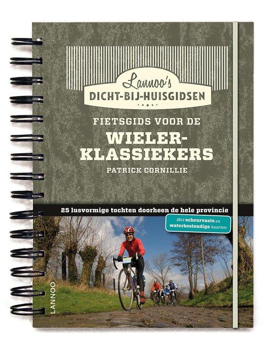Boek cover Dicht-bij-huisgidsen - Fietsgids voor de wielerklassiekers van Patrick Cornillie (Paperback)