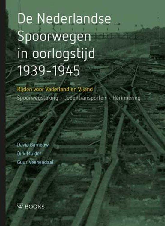 Boek cover De Nederlandse Spoorwegen in oorlogstijd 1939-1945 van David Barnouw (Hardcover)