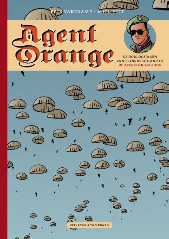 Boek cover Agent orange 05. de oorlogsjaren van prins berhnard 05: de affaire king kong van Erik Varekamp (Paperback)