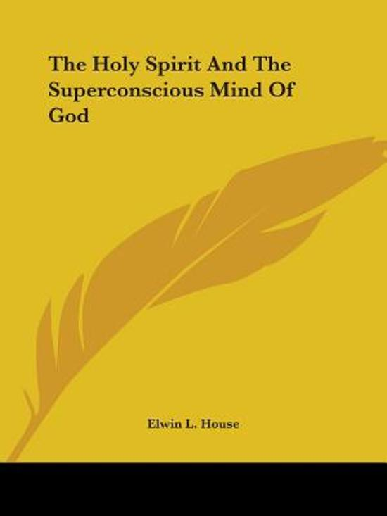 The Holy Spirit and the Superconscious Mind of God