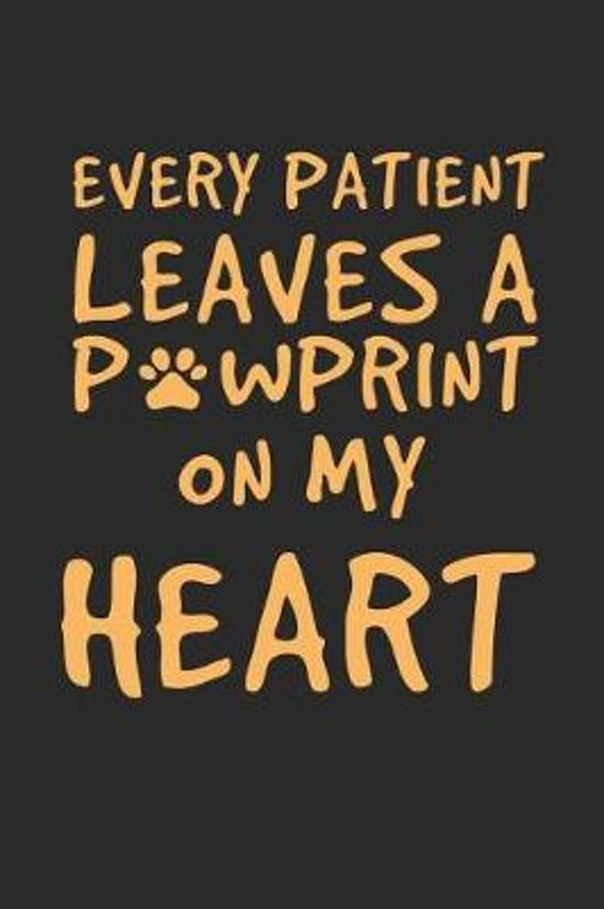 Every Patient Leaves a Paw Print on My Heart