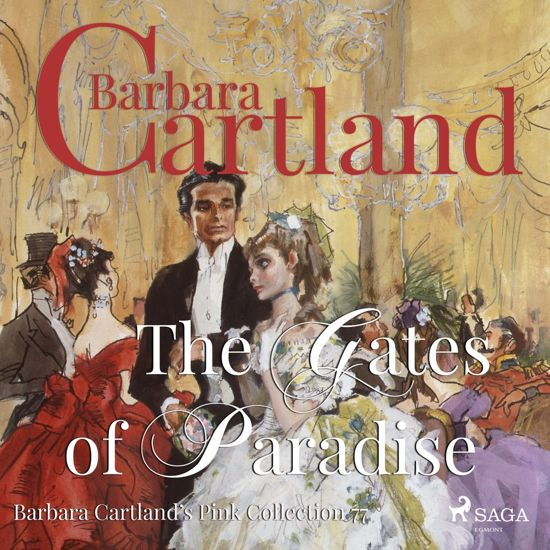 The Gates of Paradise - Barbara Cartland's Pink Collection 77 (Unabridged)