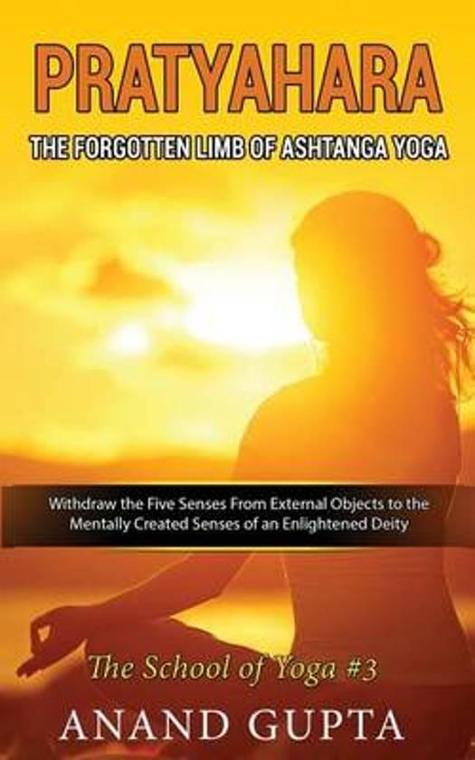 Pratyahara - The Forgotten Limb of Ashtanga Yoga