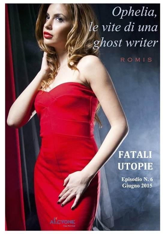 Ophelia, le vite di una ghost writer. Fatali utopie