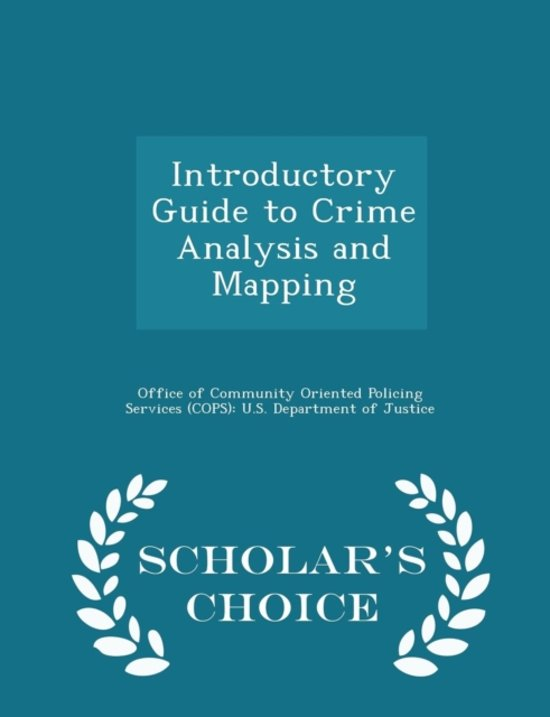 Introductory Guide to Crime Analysis and Mapping - Scholar's Choice Edition