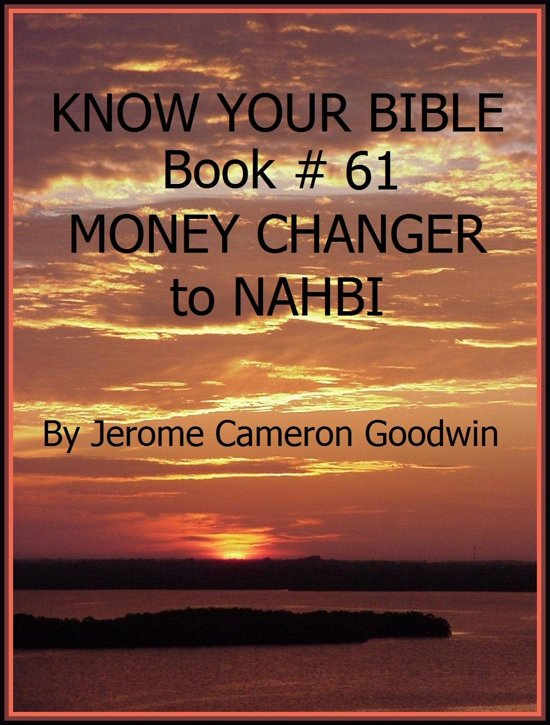 MONEY CHANGER to NAHBI - Book 61 - Know Your Bible