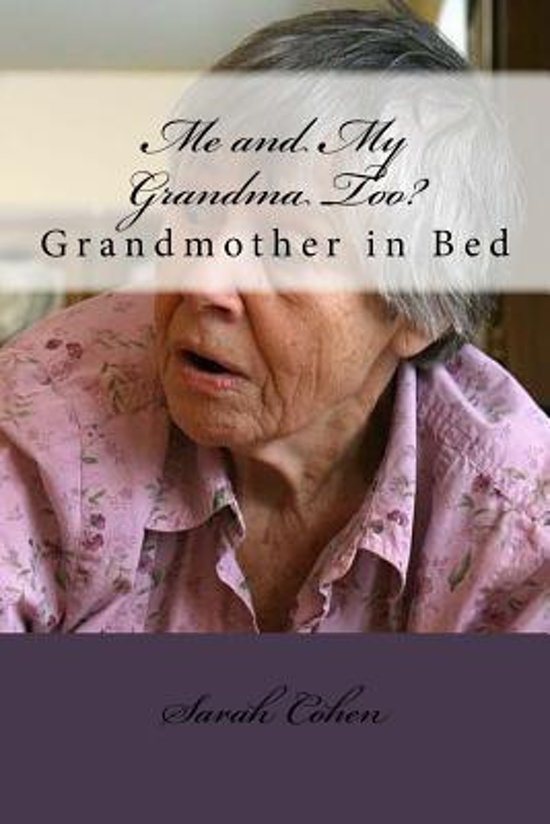 Bolcom Me And My Grandma Too 9781515084419 Sarah Cohen Boeken