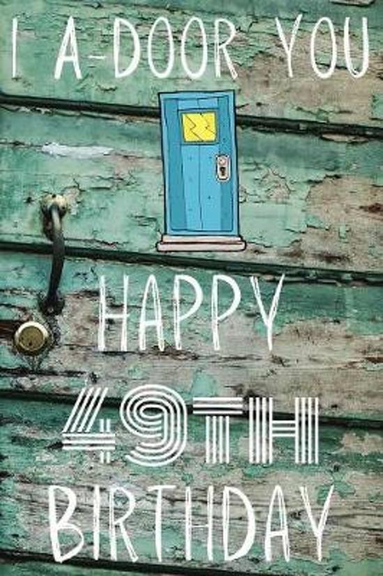I A-Door You Happy 49th Birthday