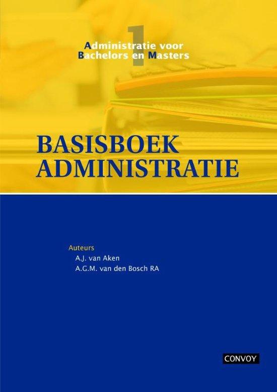 Administratie voor bachelors en masters 1 Basisboek administratie Theorieboek