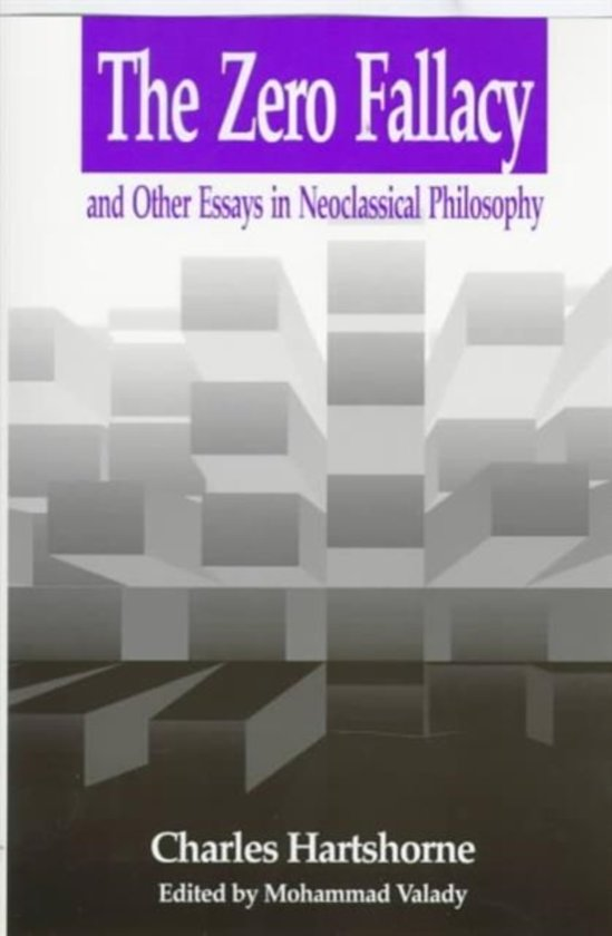 essay fallacy in metaphysics neoclassical other zero Buy zero fallacy: and other essays in neoclassical philosophy first printing by charles hartshorne (isbn: 9780812693249) from amazon's book store everyday low prices and free delivery on eligible orders.