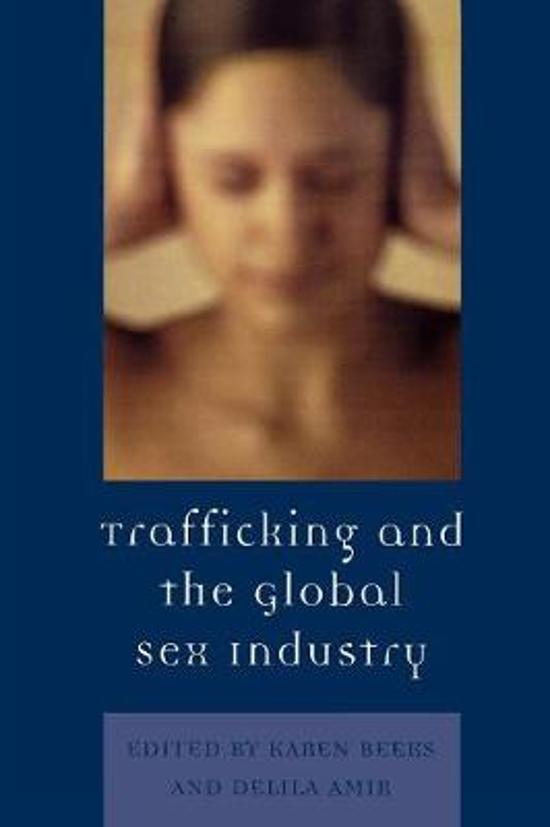 globalization of sex trafficking The most obvious justification for distinguishing these two categories is that sex trafficking involves a violation of the victim's bodily integrity.