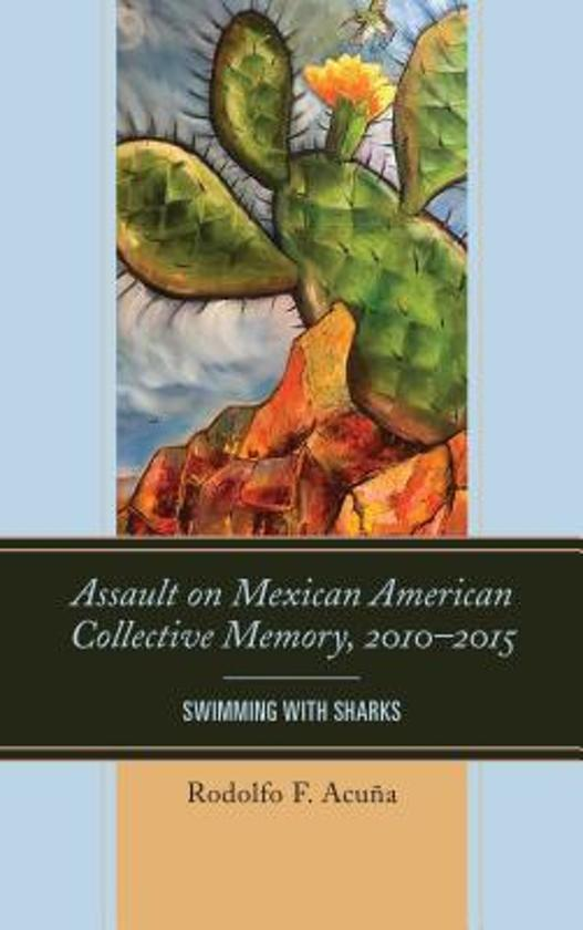 Assault on Mexican American Collective Memory, 2010–2015
