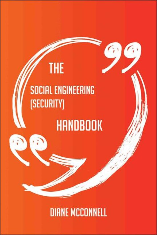 The Social engineering (security) Handbook - Everything You Need To Know About Social engineering (security)