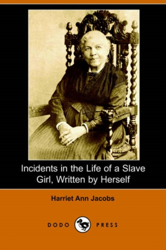 the struggles of harriet ann jacobs Incidents in the life of a slave girl written by herself, by harriet ann jacobs, 1813-1897.