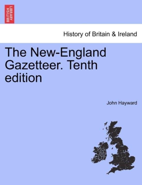 The New-England Gazetteer. Tenth Edition