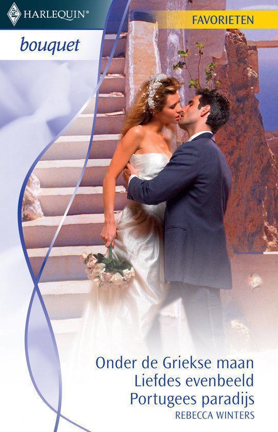 Cover van het boek 'Harlequin Bouquet Favorieten 318 - Onder de Griekse maan / Liefdes evenbeeld / Portugees paradijs' van Rebecca Winters