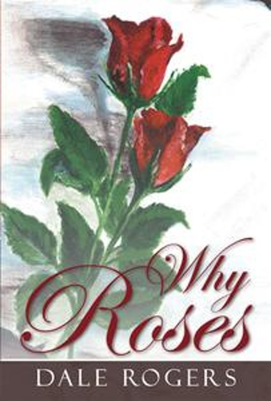 Why Roses
