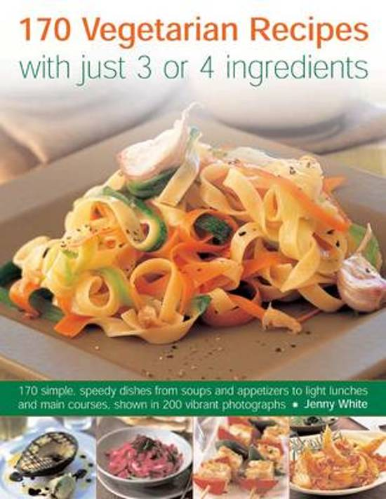 Boek cover 170 Vegetarian Recipes with Just 3 or 4 Ingredients van Jenny White (Paperback)
