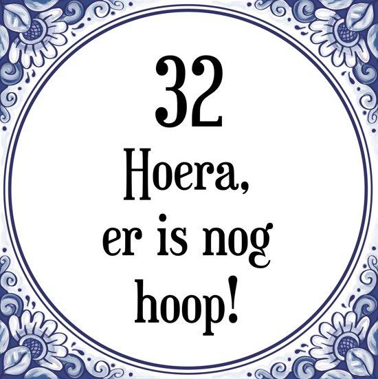 32 jaar bol.| Verjaardag Tegeltje met Spreuk (32 jaar: Hoera! Er is  32 jaar