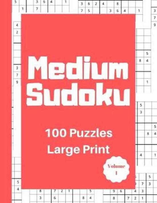 Medium Sudoku 100 Puzzles: Large Print Volume 1