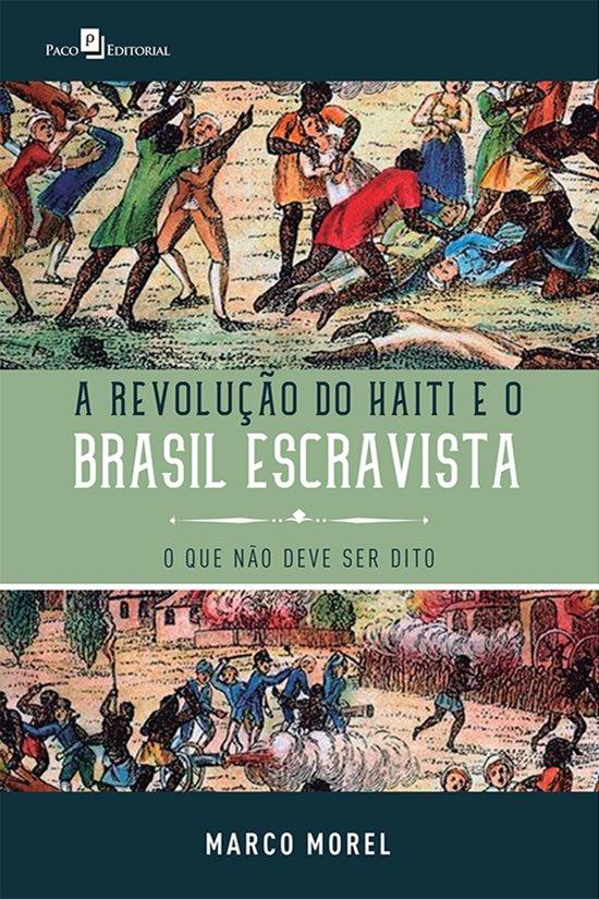 A Revolução do Haiti e o Brasil escravista