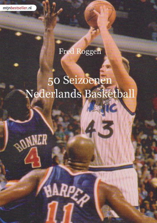 50 Seizoenen Nederlands Basketball