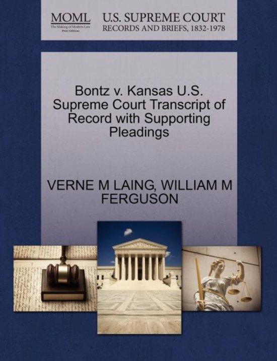 Bontz V. Kansas U.S. Supreme Court Transcript of Record with Supporting Pleadings