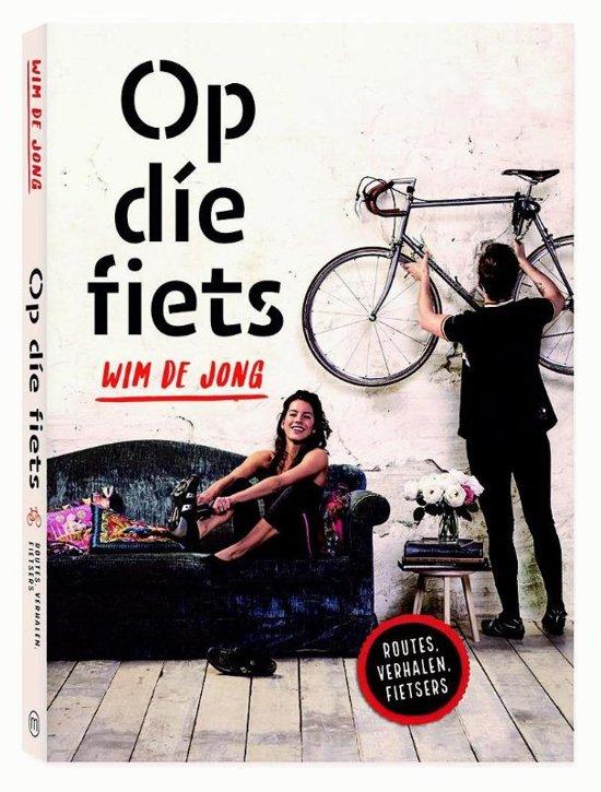 Boek cover Op die fiets van Wim de Jong (Paperback)