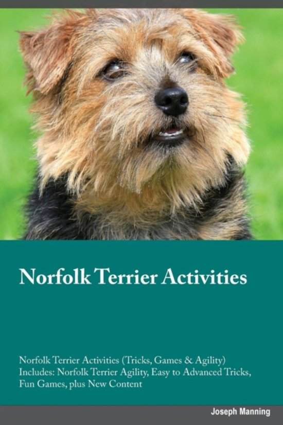 Norfolk Terrier Activities Norfolk Terrier Activities (Tricks, Games & Agility) Includes