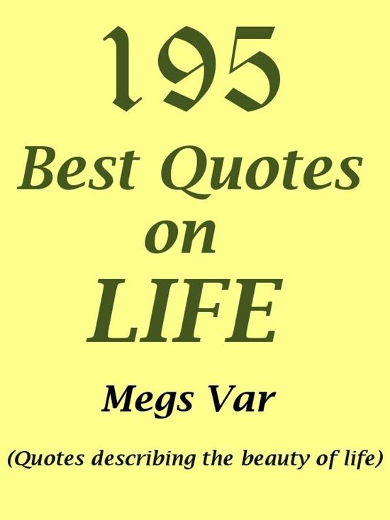 Bol Com Quotes Life Quotes 195 Best Quotes On Life Ebook Megs