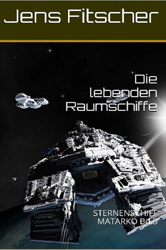 Die lebenden Raumschiffe