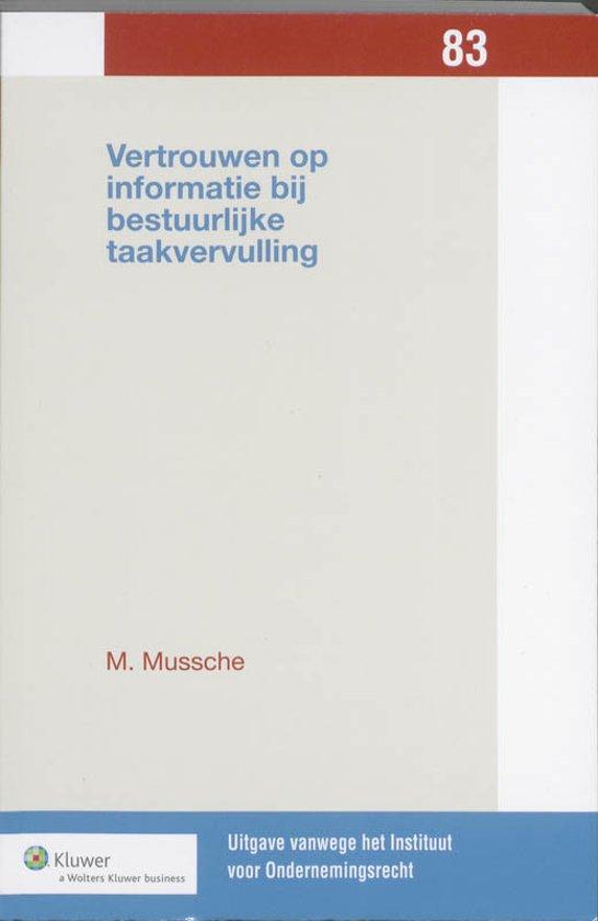 Boek cover Uitgaven vanwege het Instituut voor Ondernemingsrecht, Rijksuniversiteit te Groningen 83 - Vertrouwen op informatie bij bestuurlijke taakvervulling van M. Mussche (Onbekend)