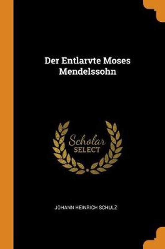 Der Entlarvte Moses Mendelssohn