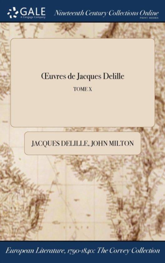 Oeuvres de Jacques Delille; Tome X