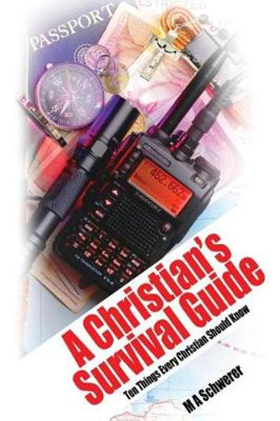 A Christian's Survival Guide: Ten Things Every Christian Should Know