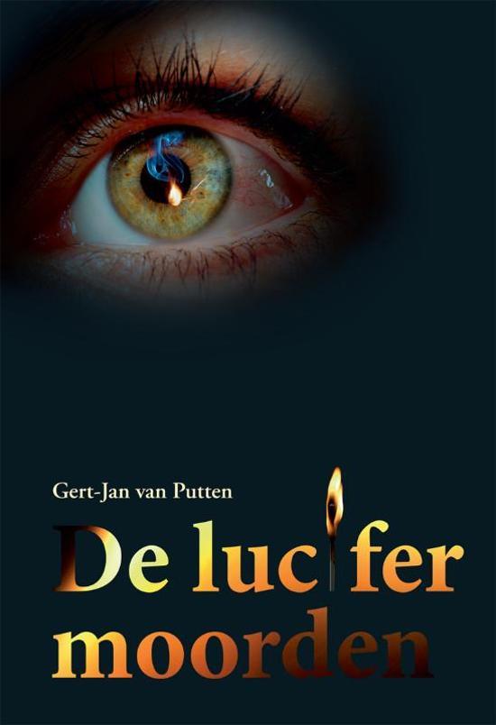 Cover van het boek 'De lucifermoorden' van Gert-Jan van Putten