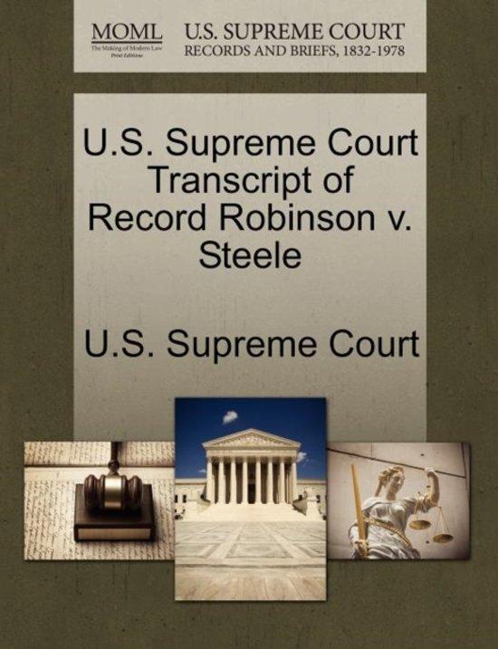 U.S. Supreme Court Transcript of Record Robinson V. Steele