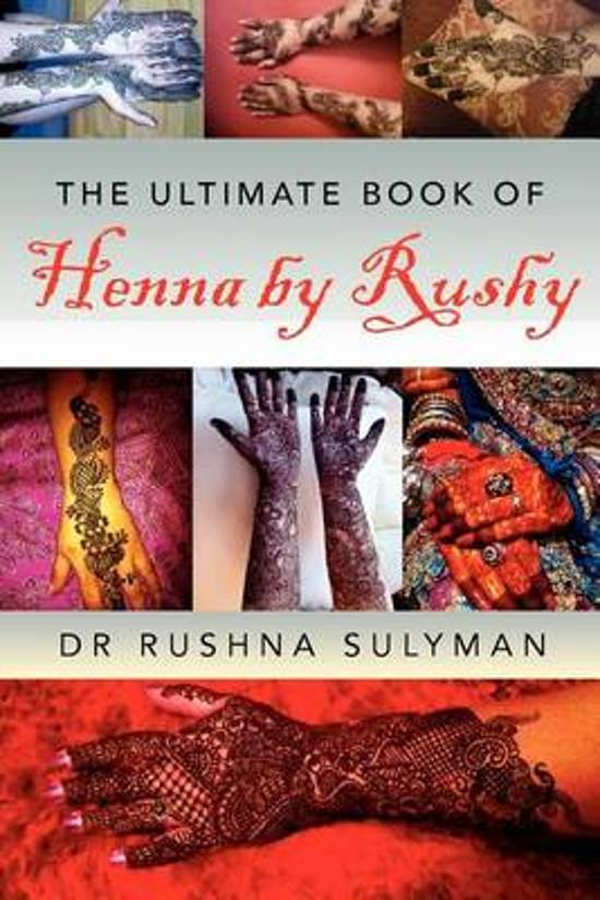 The Ultimate Book of Henna by Rushy
