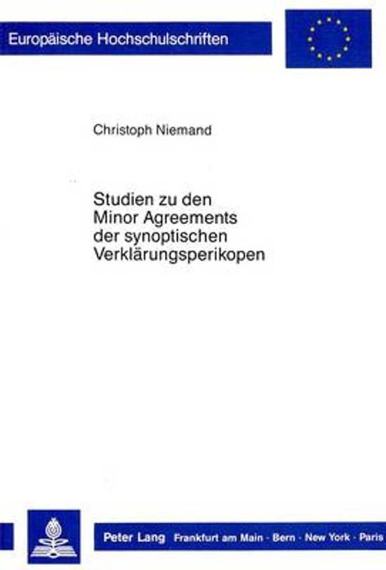 Studien Zu Den Minor Agreements Der Synoptischen Verklaerungsperikopen